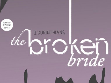 1 Corinthians: The Broken Bride