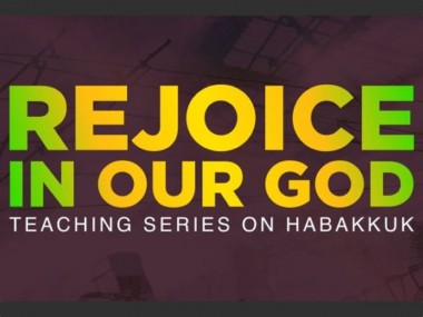 Habakkuk: Rejoice in Our God