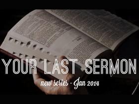 Your Last Sermon