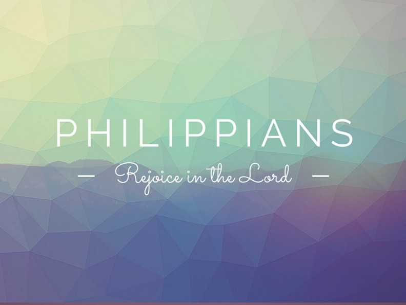 Philippians: Rejoice in the Lord