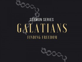 Galatians: Finding Freedom