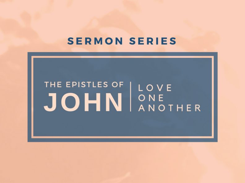 The Epistles of John - Love One Another