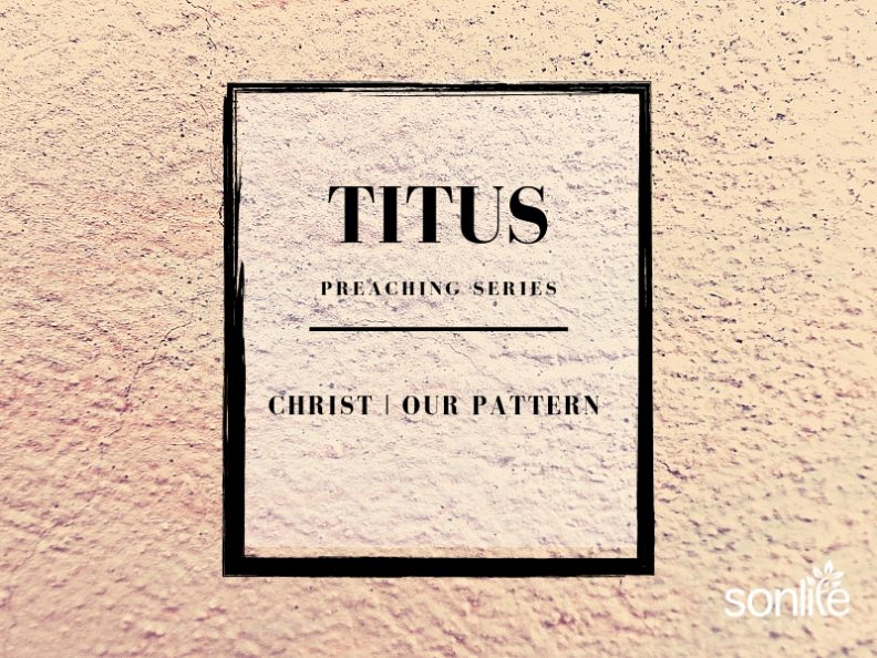 Titus - Christ our pattern