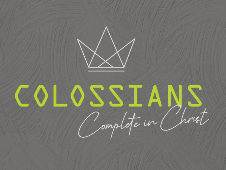 Colossians- Complete in Christ
