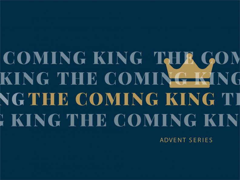 The Coming King - Advent Series