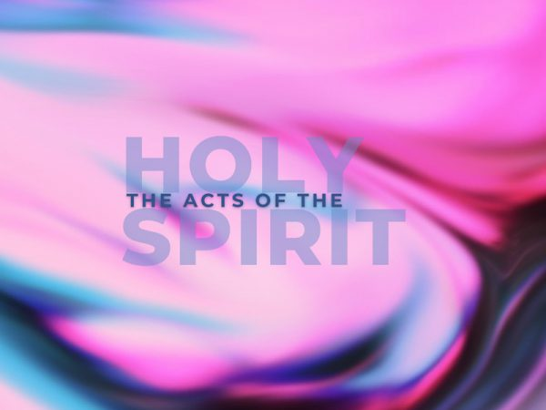 The Book of Acts - The works of the Holy Spirit